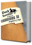 Duck Summer by Angelene J. Hall